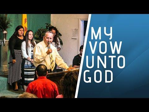 My Vow Unto God - August 6, 2017 - NLAC