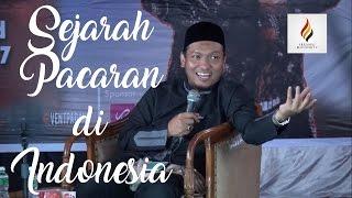 Sejarah Pacaran di Indonesia - ustadz Salim A Fillah