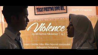 Violence - Juara 1 Lomba Video Iklan Layanan Masyarakat Kabupaten Semarang