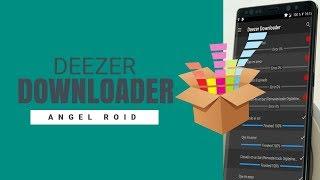 (🎶) Deezer Downloader v1.4.13 Final | Solución De Error De Descarga | Música + Caratulas | 2018 🎵