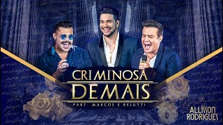 Allisson Rodrigues Feat. Marcos & Belutti - Criminosa Demais