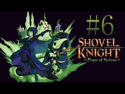 Let's Play Shovel Knight: Plague of Shadows [BLIND] - Part 6: Demolition Expert