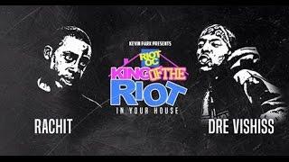 the riot rap battles rachit vs dre vishiss hosted by kp beazt gatlin