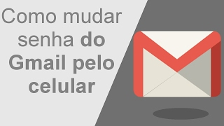 Como mudar senha do gmail pelo celular 🔵