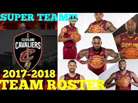 CLEVELAND CAVALIERS OFFICIAL TEAM ROSTER | NBA 2017-18 SEASON
