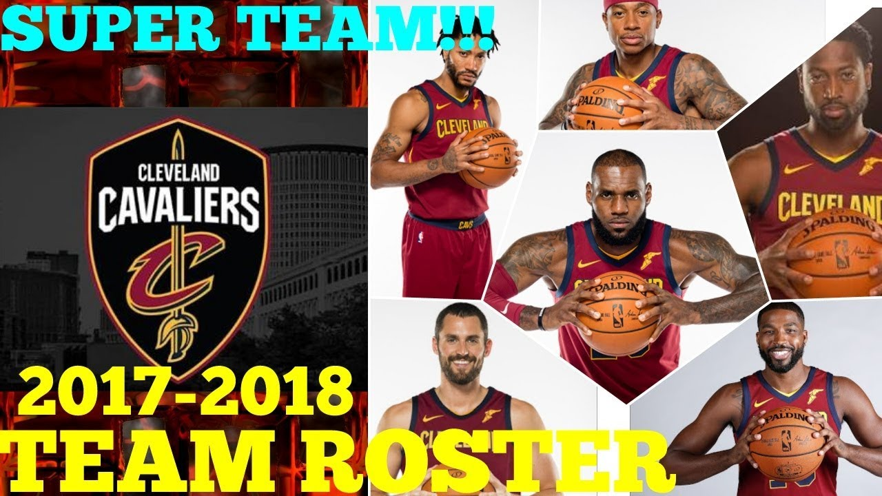 Cavs Players 2018 >> Cleveland Cavaliers Official Team Roster Nba 2017 18 Season