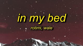 Rotimi - In My Bed (Lyrics) ft. Wale   there's a meeting in my bed