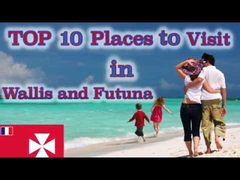 TOP 10 Places to Visit in Wallis and Futuna