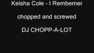 Keysha Cole - I Remember chopped and screwed