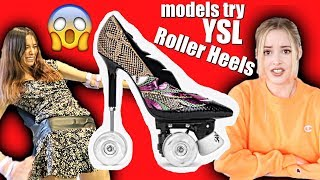 Models Try YSL Roller Heels (DIY) *DISASTER*