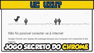 Jogo Secreto do Google Chrome - VC VIU?