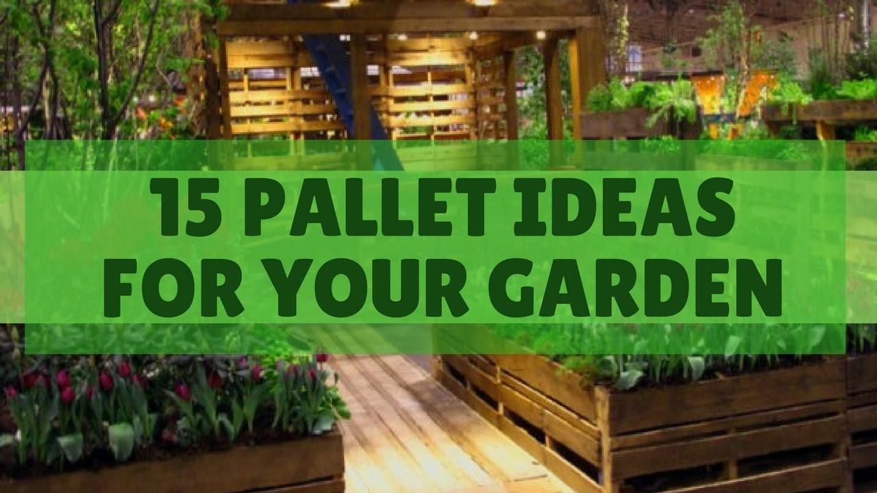 Pallet Ideas For The Garden 15 inspiring pallet ideas for yout garden youtube 15 inspiring pallet ideas for yout garden workwithnaturefo
