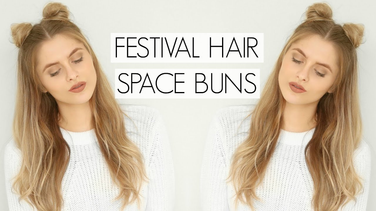 Festival Hair Space Buns Fashion Influx Youtube