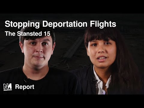 Stopping Deportation Flights   The Stansted 15