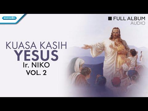 Kuasa Kasih Yesus -  Ir. Niko/Mission Singers (Audio full album)