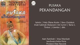 [Full] Sandiwara Indra Putra - Pusaka Pekandangan   Aam Kaminah   Imas Masriyah