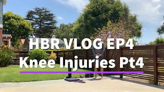 HBR Vlog Ep5- Knee Injury Recovery & Prevention Pt 4
