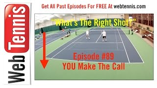 Tennis Doubles Strategy - Whats The Right Shot? #89 - YOU Make The Call