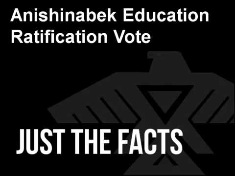 Anishinabek Education Ratification Vote - Just The Facts
