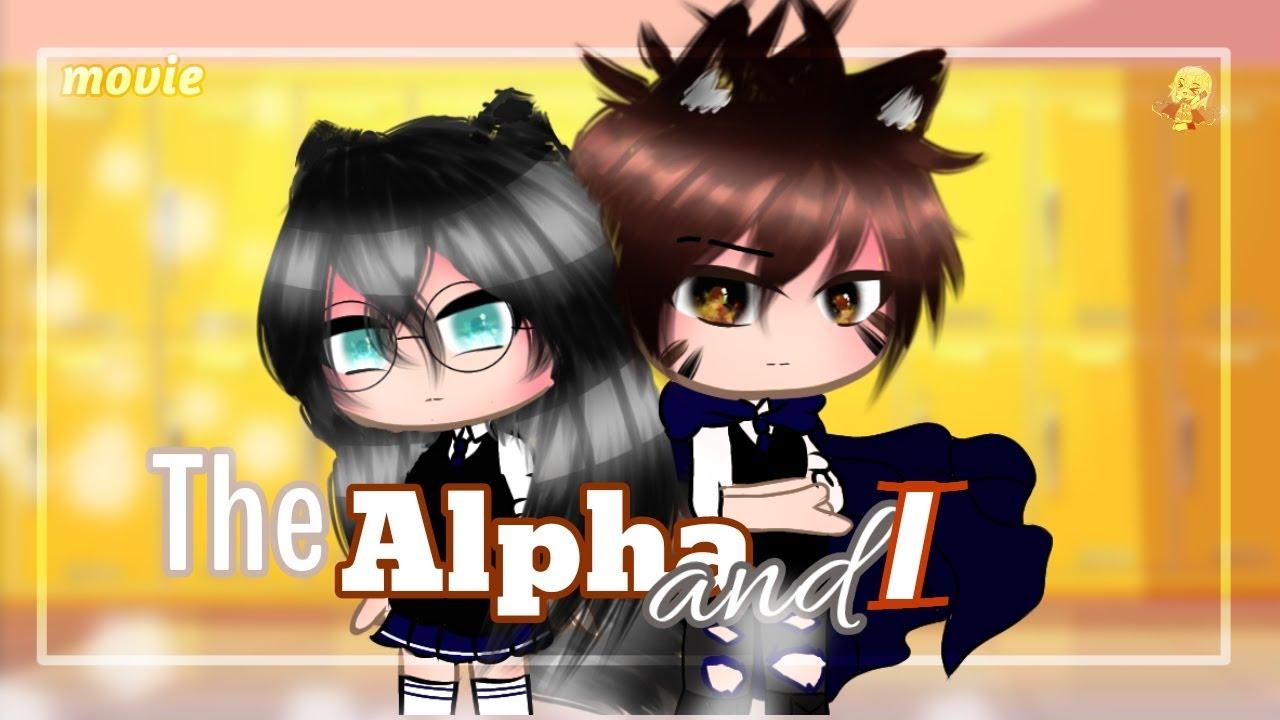 The Alpha and I💖||Mini movie🎥🎞️