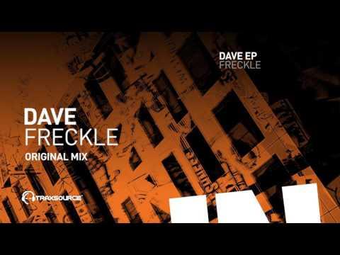 Freckle - Dave (Original Mix)