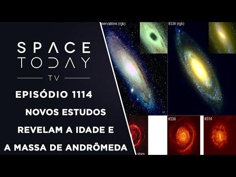Novos Estudos Revelam a Idade e a Massa de Andrômeda - Space Today TV Ep.1114