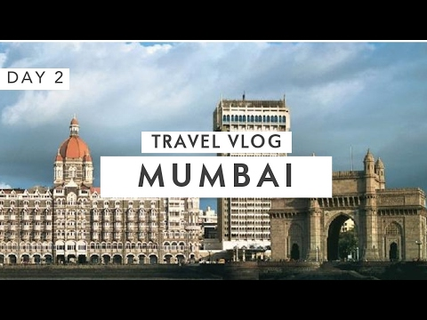 Travel Vlog: Mumbai Day 2