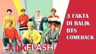 Video KLIK FLASH - 3 FAKTA DIBALIK BTS COMEBACK download MP3, 3GP, MP4, WEBM, AVI, FLV April 2018