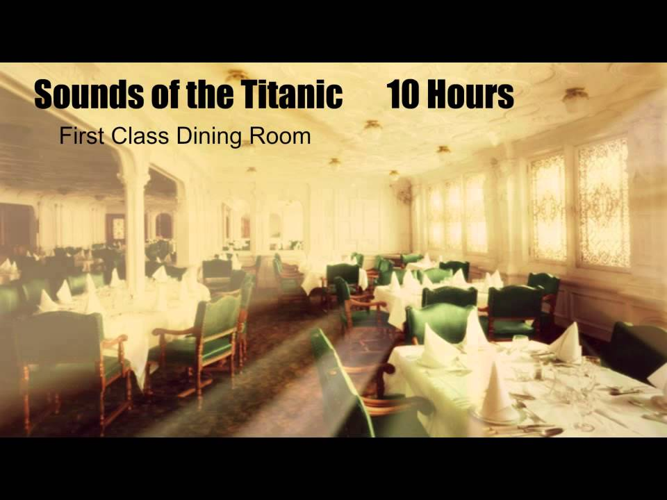 RMS Titanic Sounds - First Class Dining Room - 10 Hours - YouTube