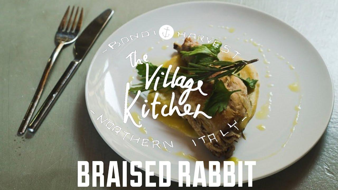 braised rabbit the village kitchen northern italy youtube