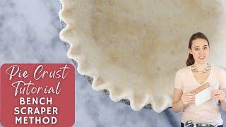 Pie Crust Tutorial: Bench Scraper Method