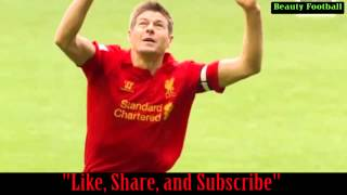 Beauty Football ☼  Steven Gerrard ☼★ Captain Fantastic HD