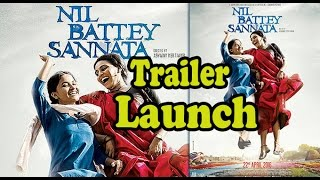 Nil Battey Sannata Movie (2016) - Official Trailer Launch - Swara Bhaskar, Pankaj Tripathi !!!
