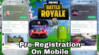 Fortnite Battle Royale, Asphalt 9 Legends On Mobile Device Pre-Registration Now For Android !!