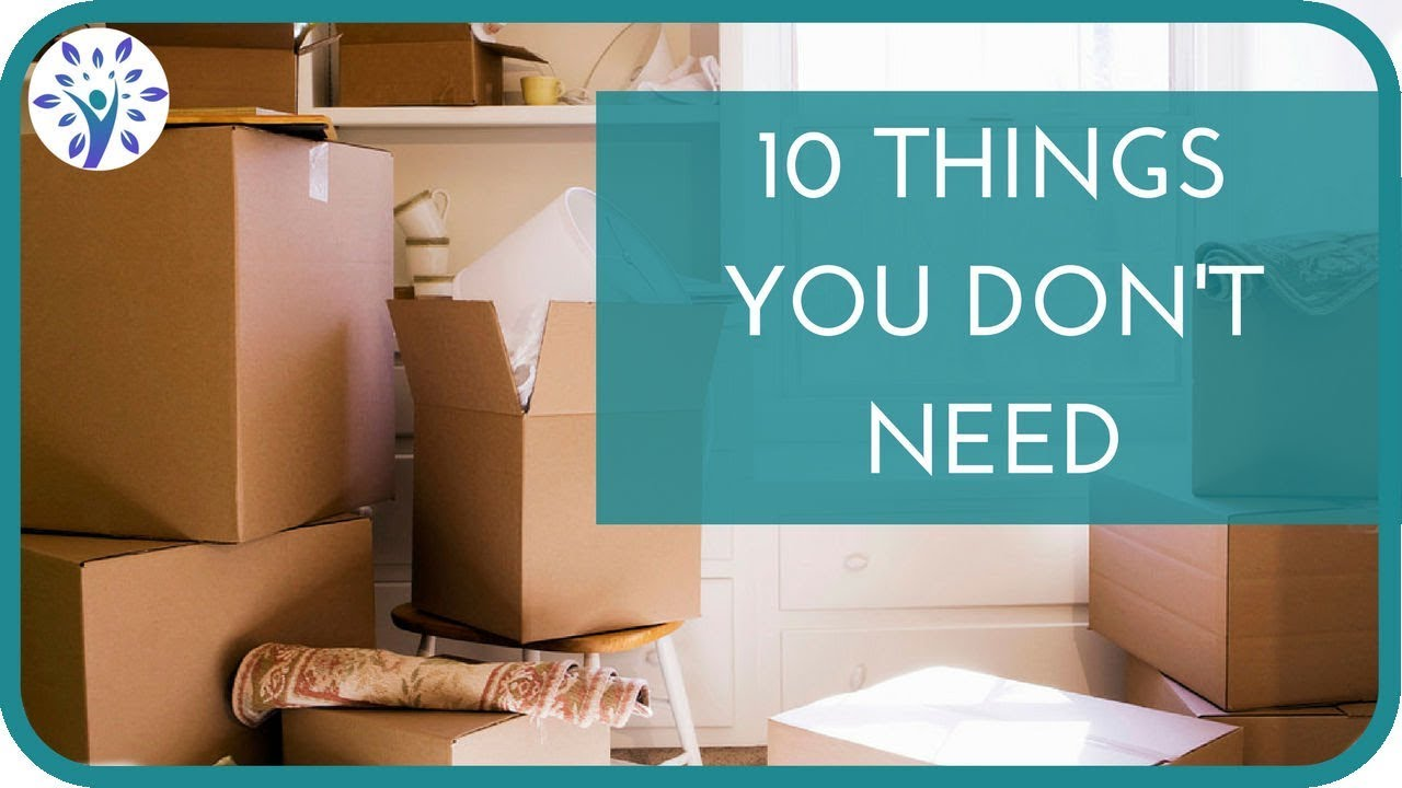 10 things you don 39 t need can safely get rid of minimalism youtube. Black Bedroom Furniture Sets. Home Design Ideas