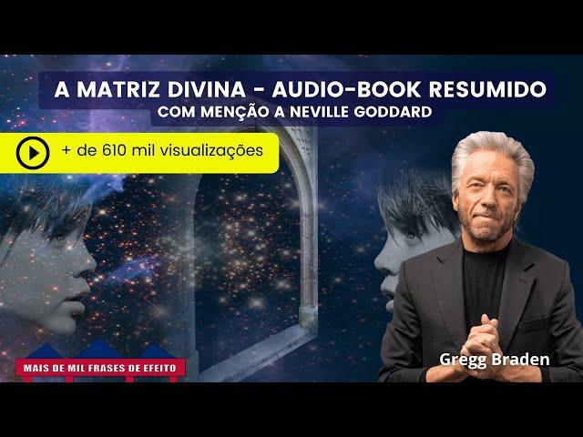 A Matriz Divina Audio Book Resumido Com Menção A Neville Goddard