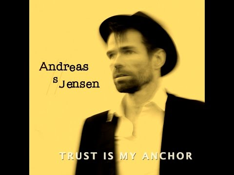 Trust Is My Anchor - Andreas S Jensen