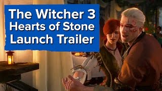 The Witcher 3 - Hearts of Stone (Launch Trailer)