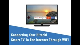 Connecting Your Hitachi Smart TV To The Internet Through WiFi