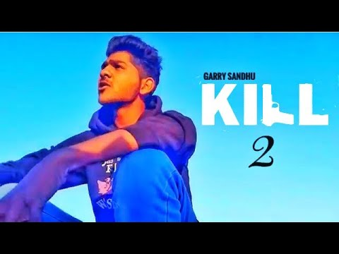 Kill 2 Garry Sandhu | Vee Music | Latest...