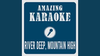 River Deep, Mountain High (Karaoke Version) (Originally Performed By Ike & Tina Turner)