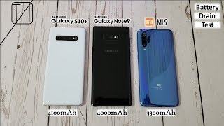 Xiaomi Mi 9 vs Galaxy S10+ vs Galaxy Note 9 Battery Life Drain Test