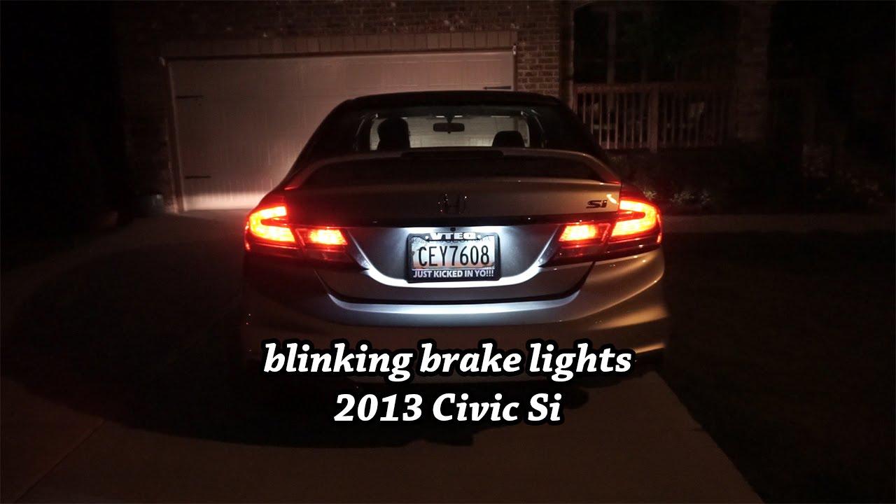 Blinking Brake Lights 2013 Civic Si Youtube