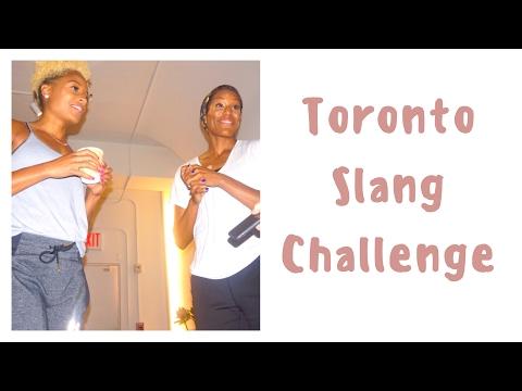 Toronto Slang Challenge