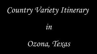 Ozona Country Variety Itinerary Video