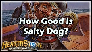[hearthstone] How Good Is Salty Dog?
