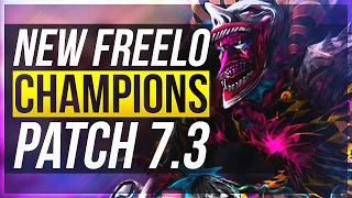 7 NEW FREELO CHAMPIONS With Builds | Patch 7.3 - League of Legends