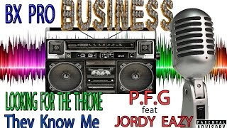 They Know Me (BX.PRO) P.F.G feat JORDY EAZY