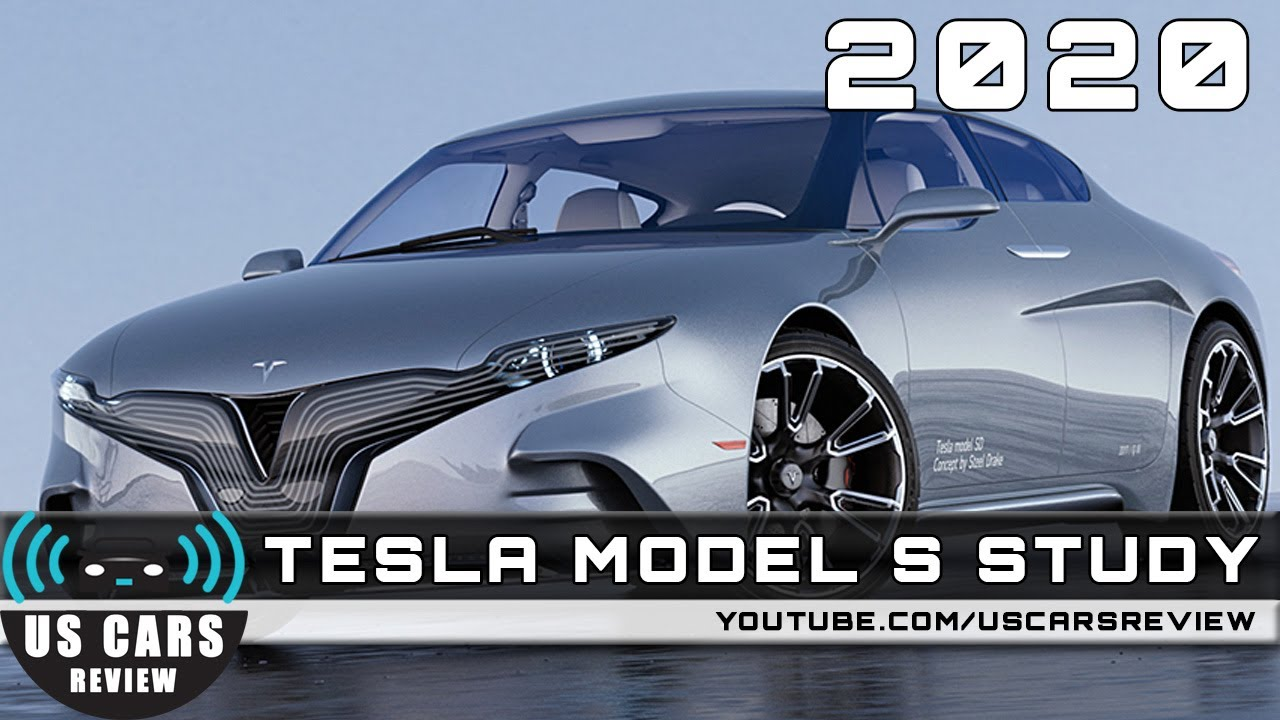 2020 TESLA MODEL S STUDY Review Redesign Interior Release Date