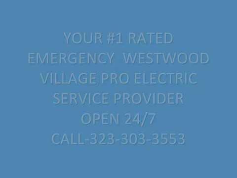 323-303-3553 Emergency Electrician Westwood Village CA 90024